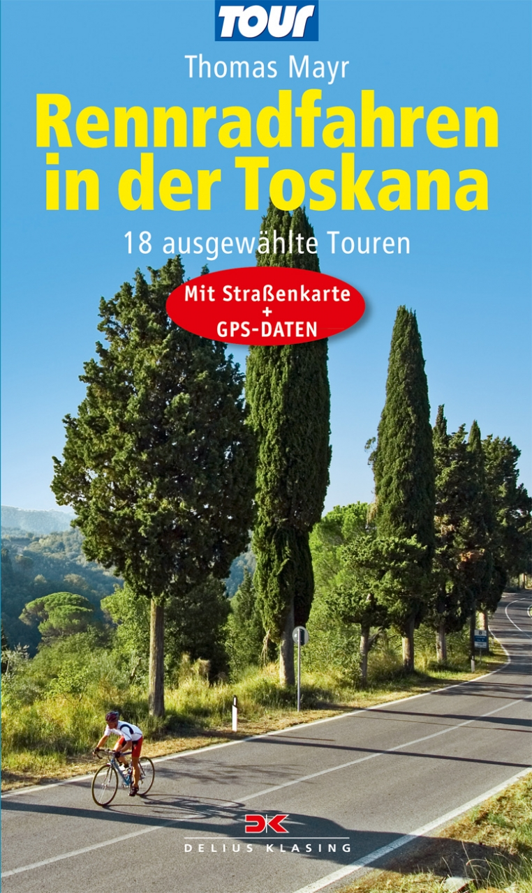 Rennradfahren in der Toskana by Delius Klasing Verlag